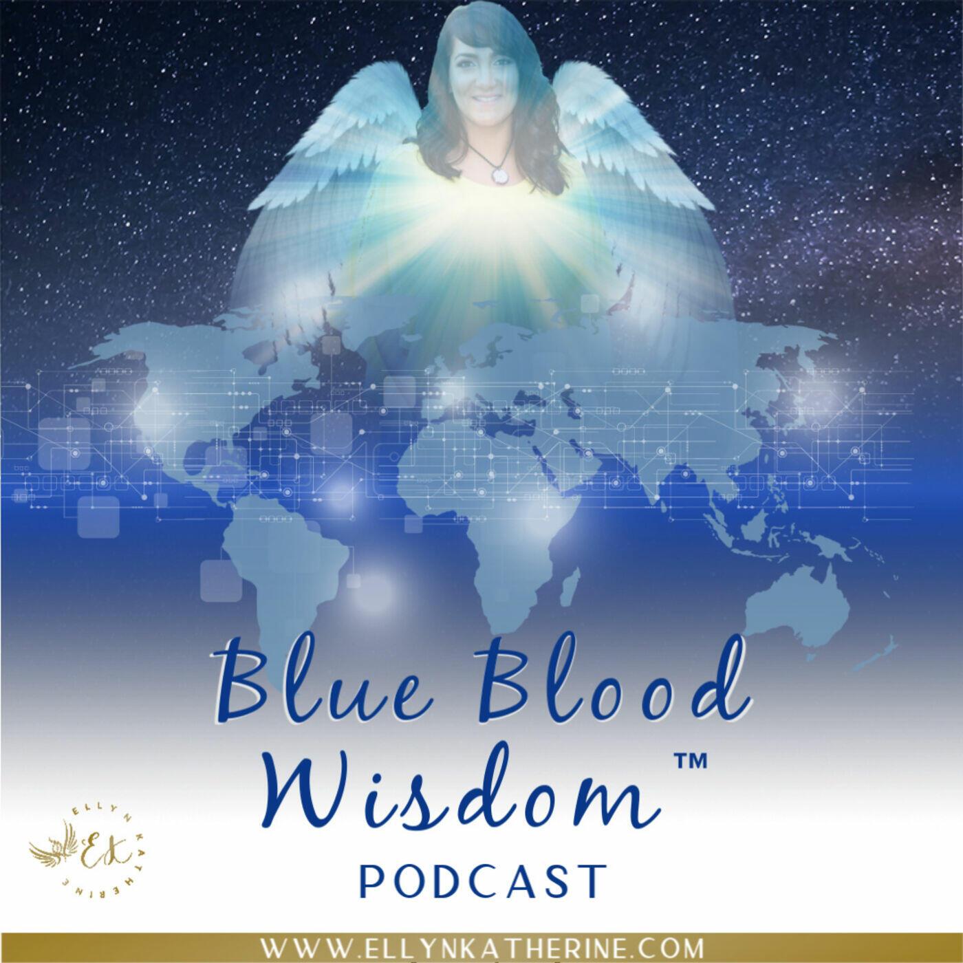 Blue Blood Wisdom with Ellyn Katherine