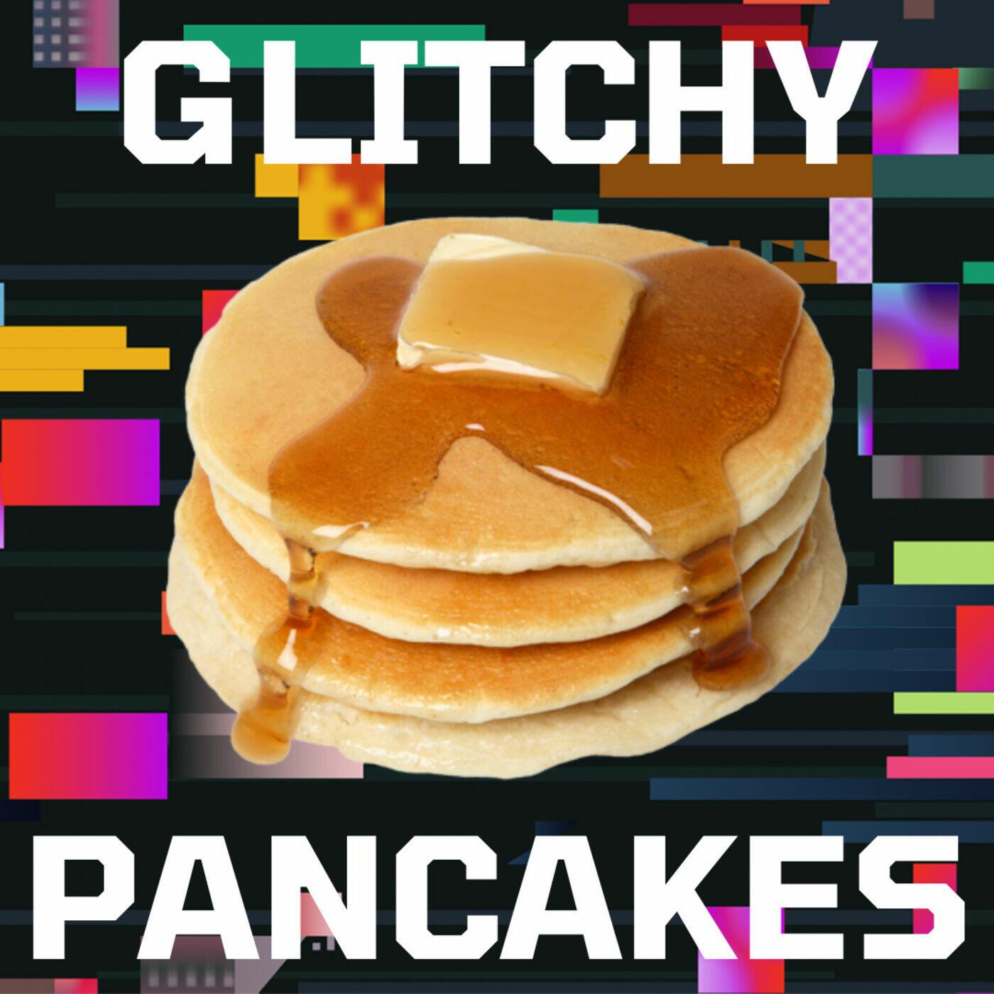Glitchy Pancakes
