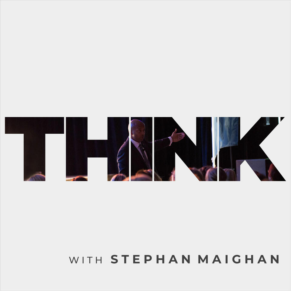 THINK with Stephan Maighan