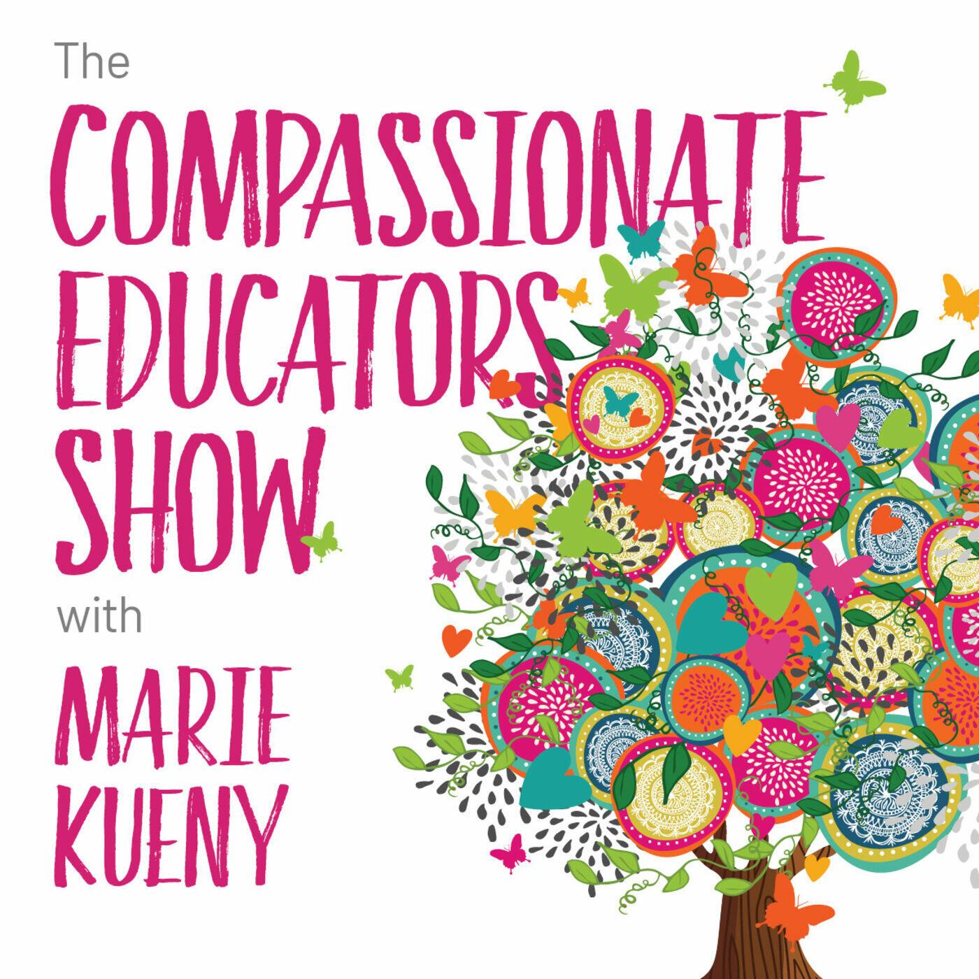 The Compassionate Educators Show