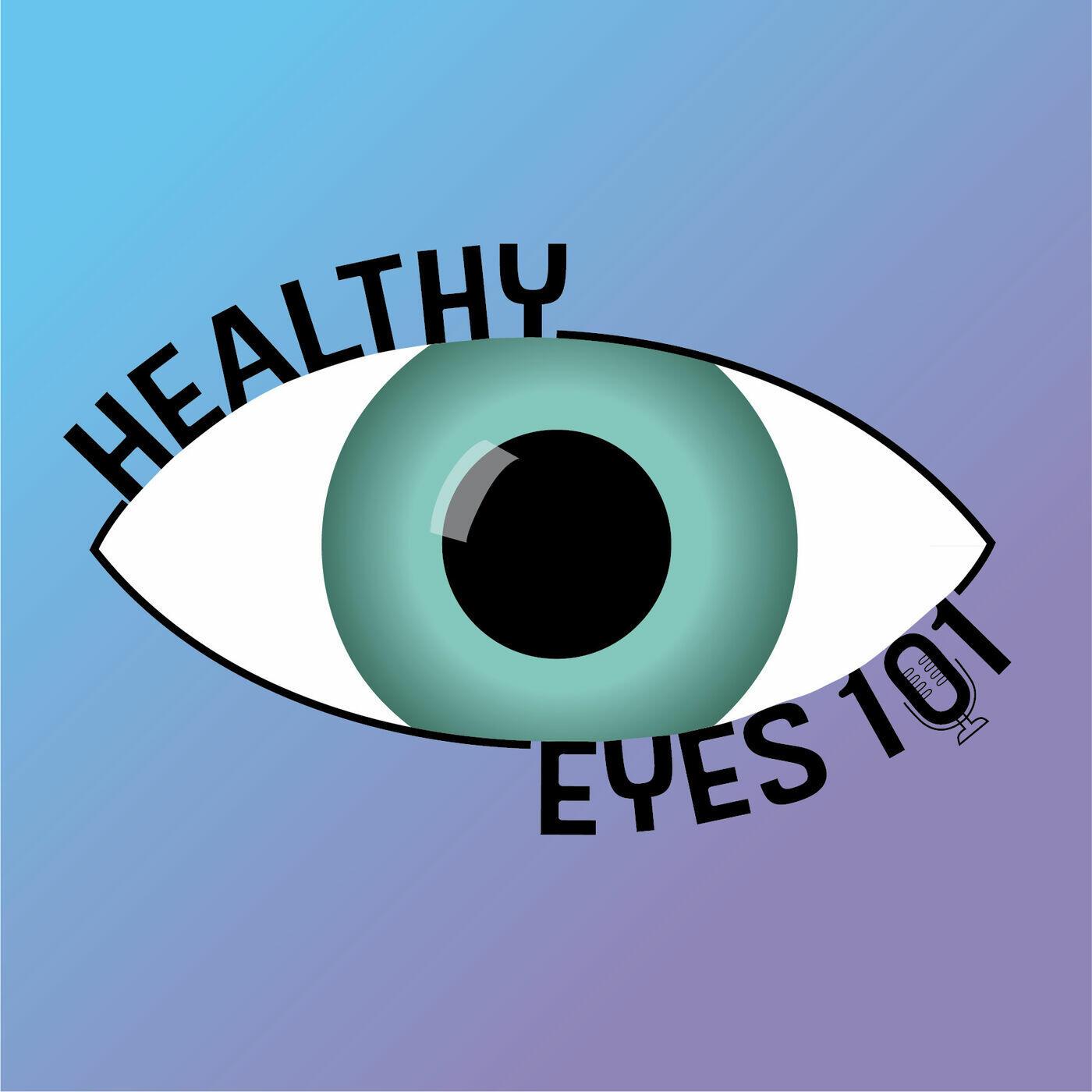Healthy Eyes 101