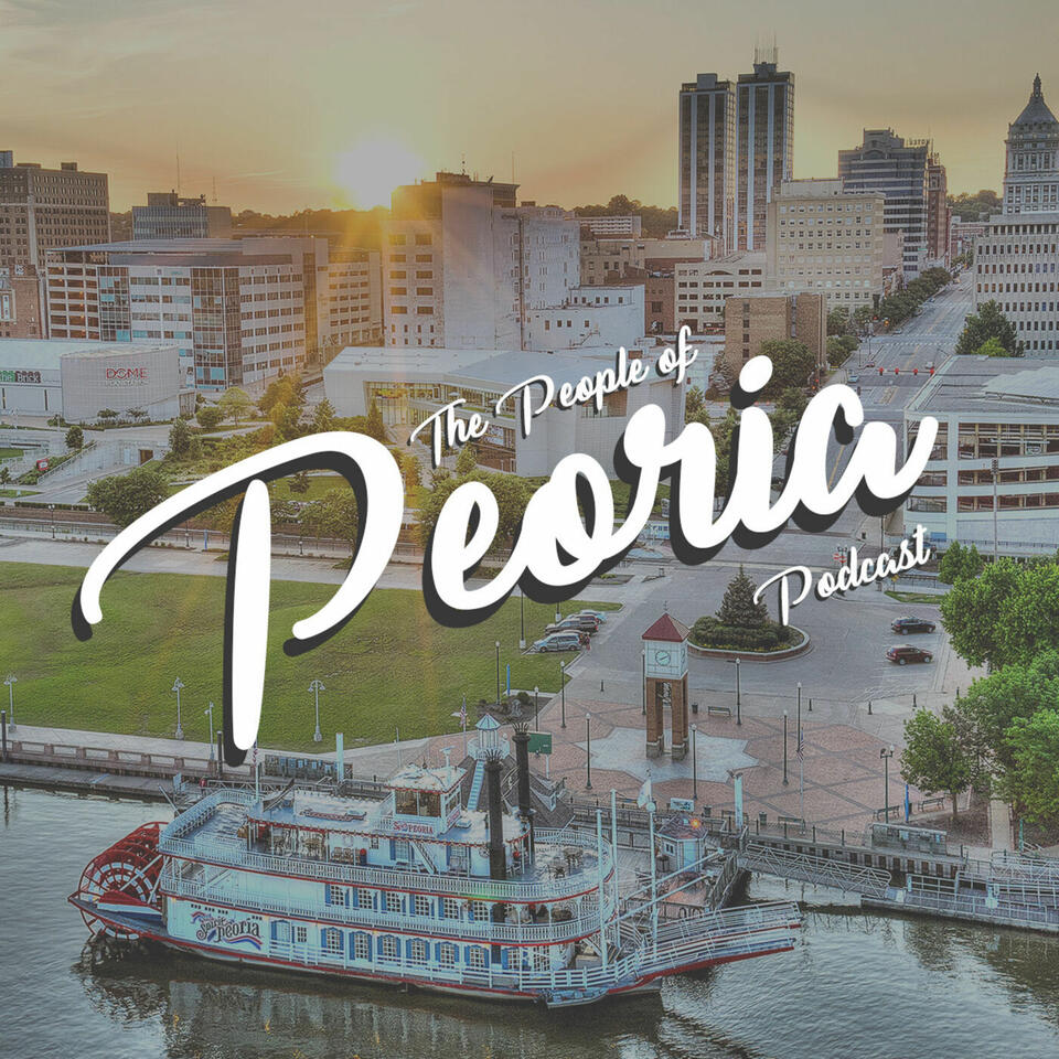 The People of Peoria Podcast