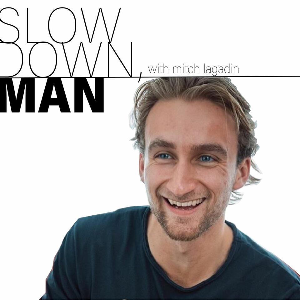 Slow Down, Man