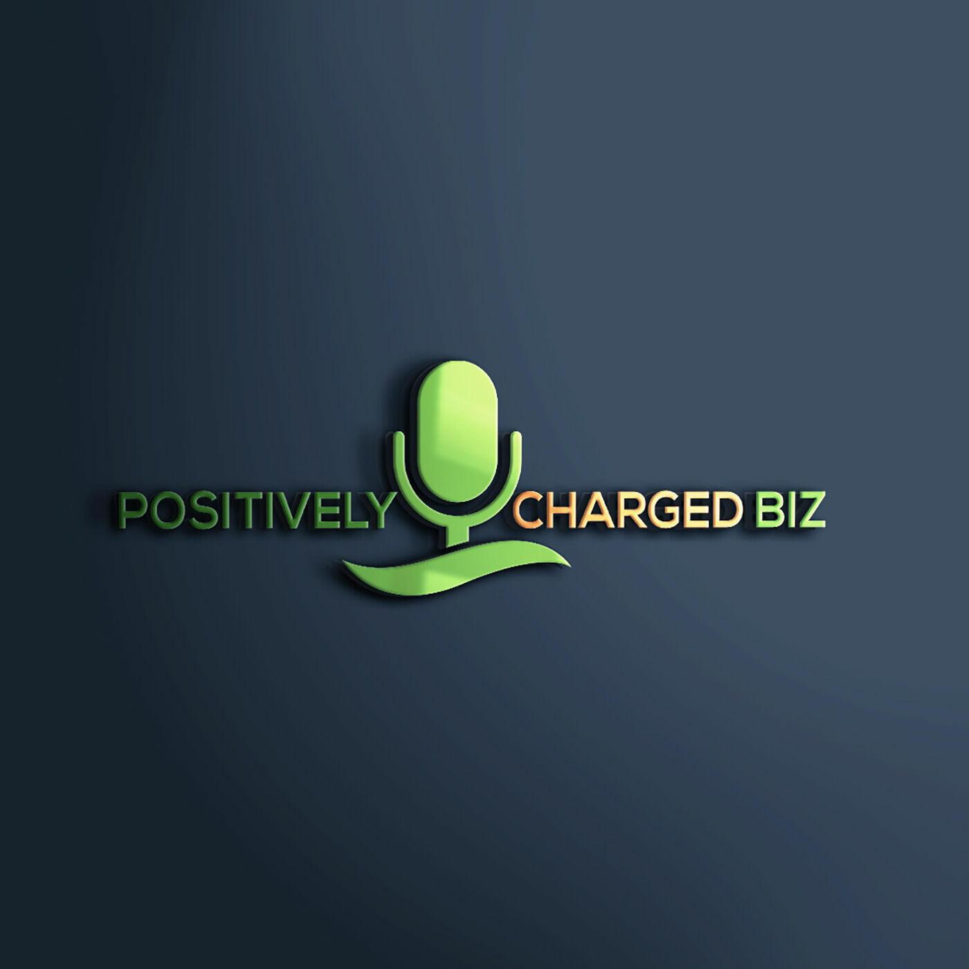 Positively Charged Biz