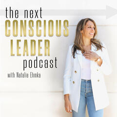 The Next Conscious Leader Podcast
