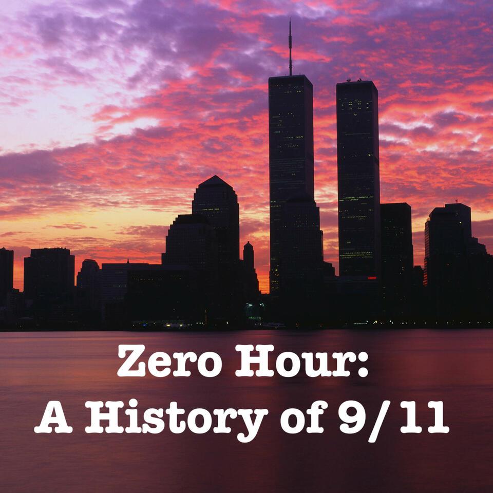 Zero Hour: A History of 9/11
