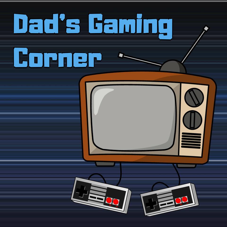 Dad's Gaming Corner