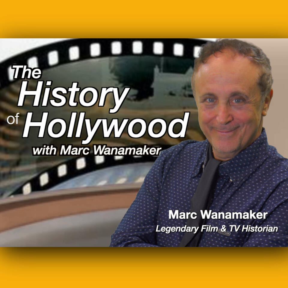 The History of Hollywood with Marc Wanamaker