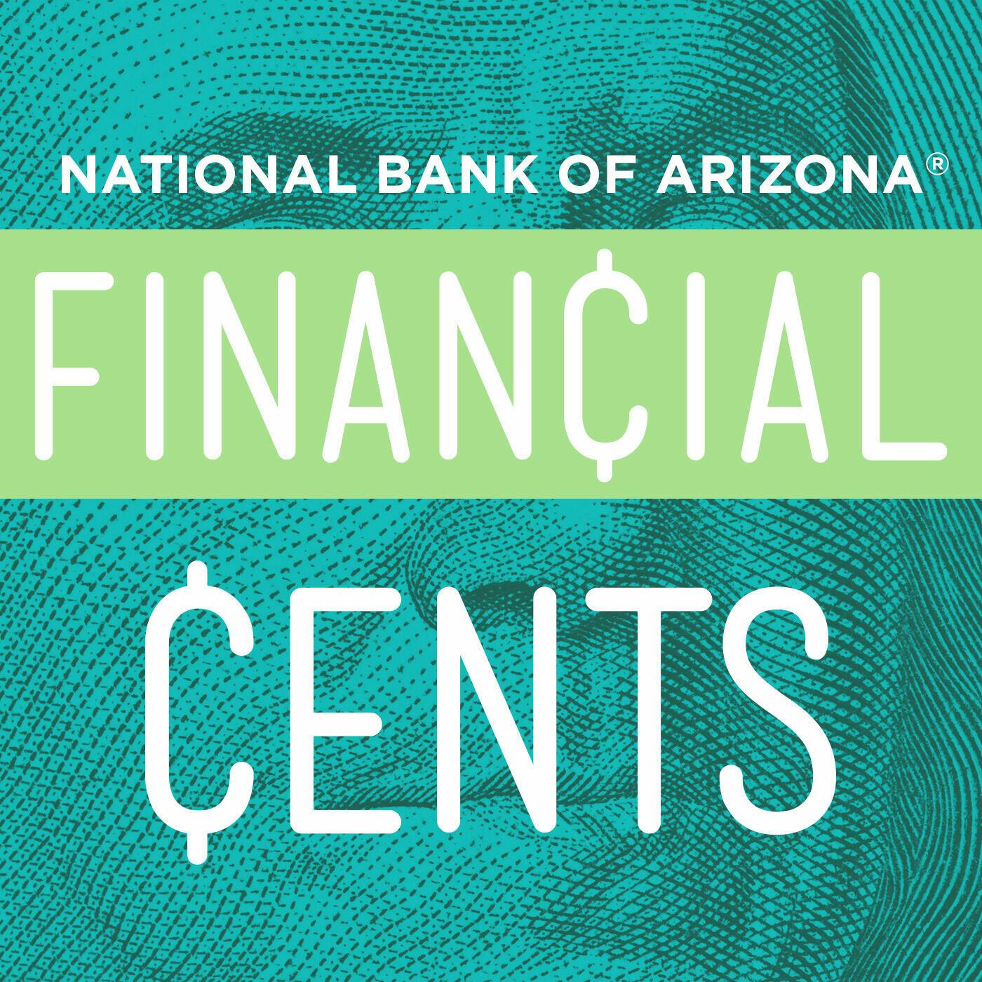 Financial Cents | Arizona's Financial Podcast
