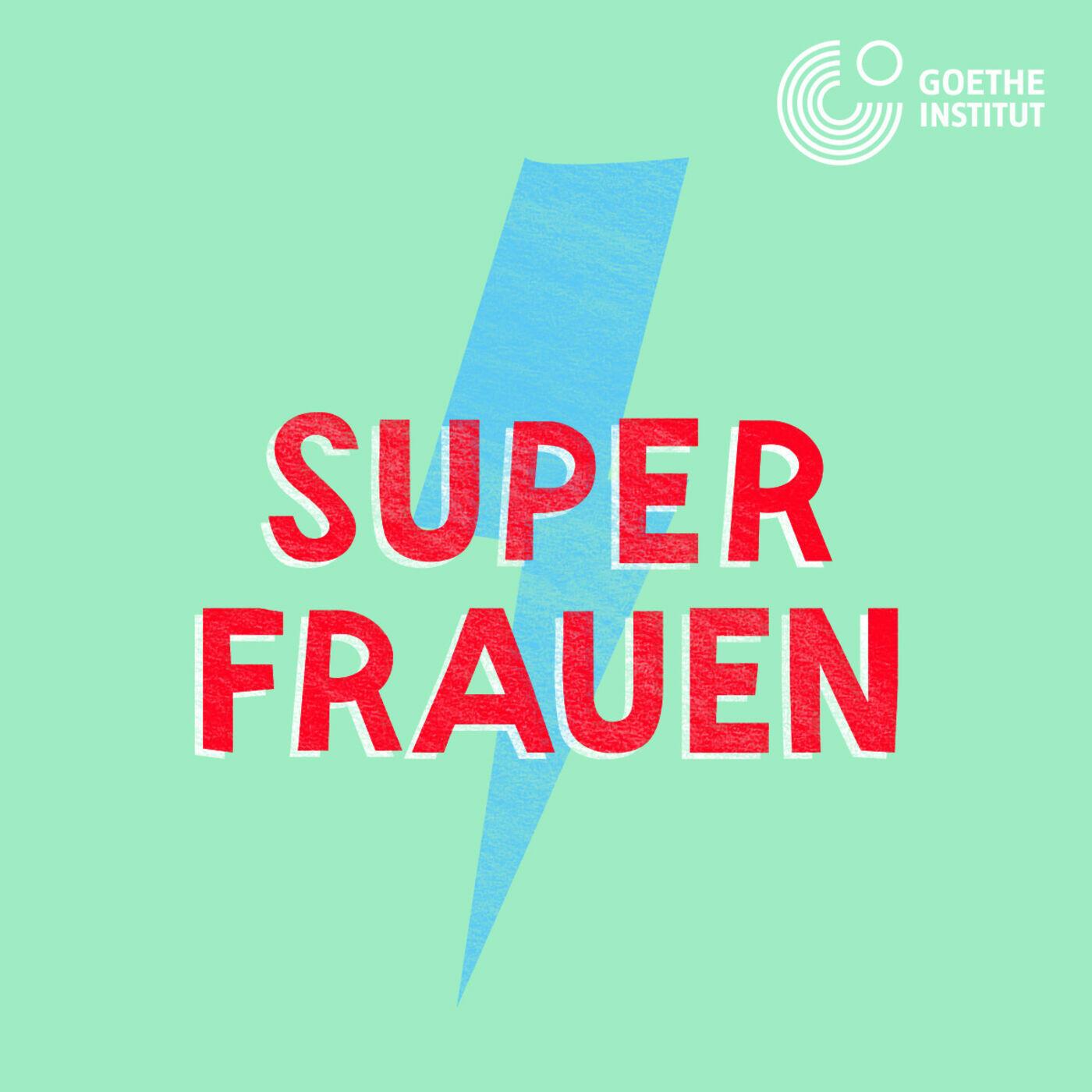 Superfrauen - ein Podcast über inspirierende Frauen zum Mitreden