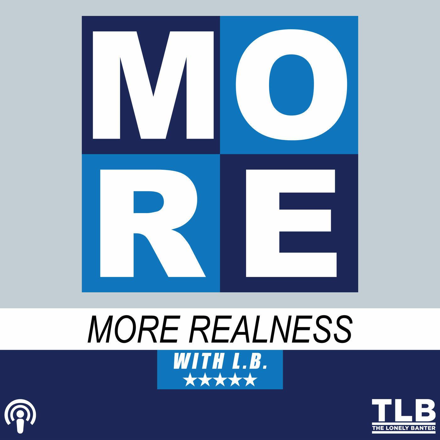 More Realness