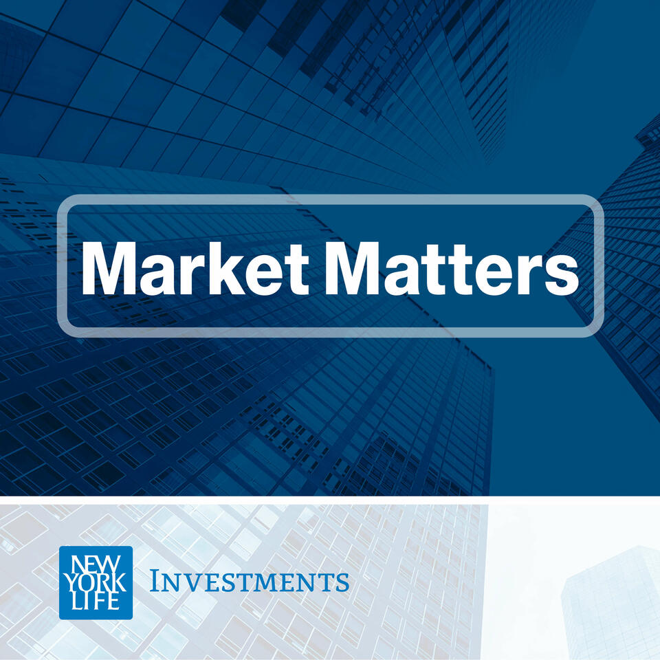 Market Matters from New York Life Investments