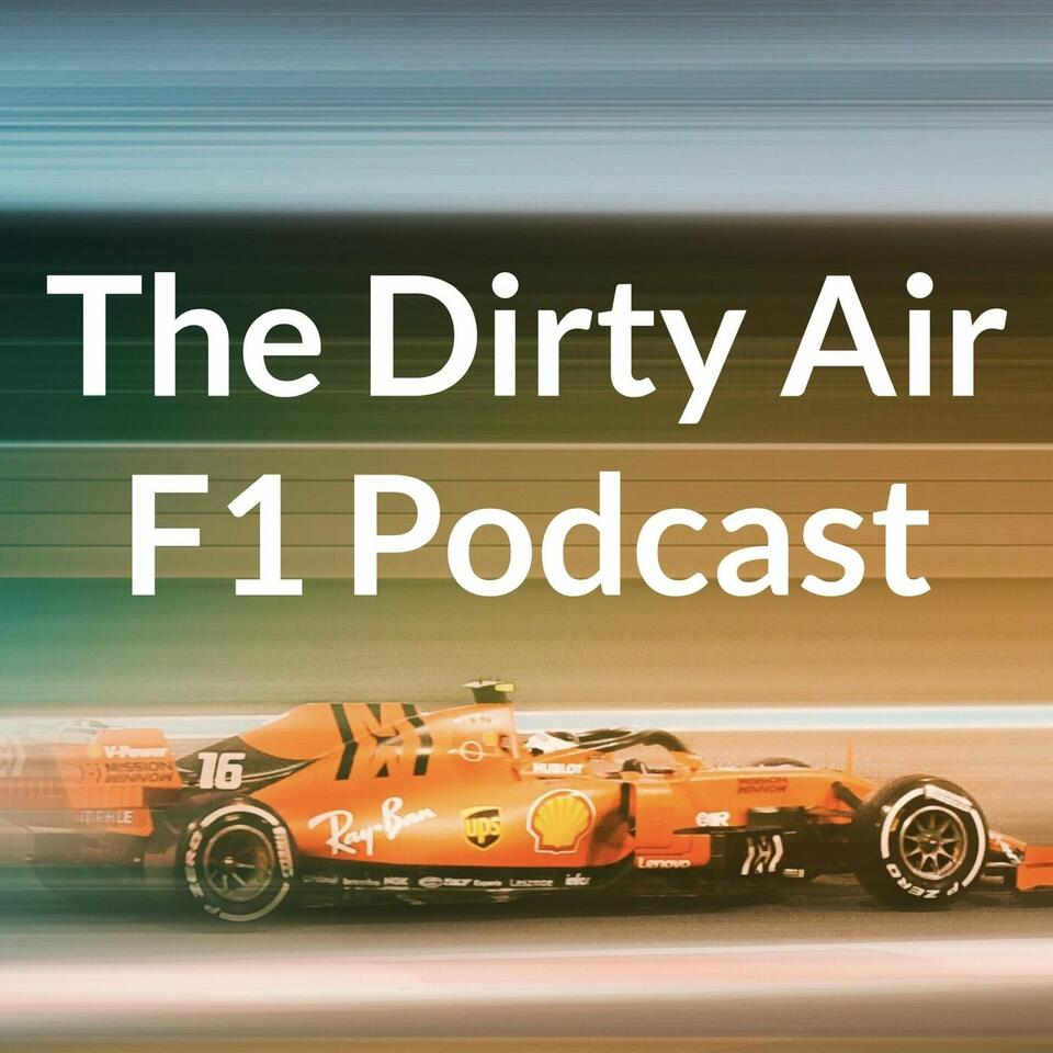 The Dirty Air F1 Podcast