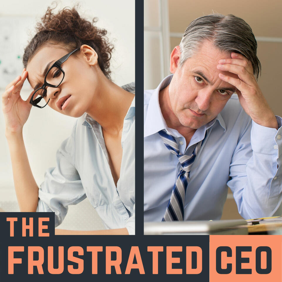 The Frustrated CEO
