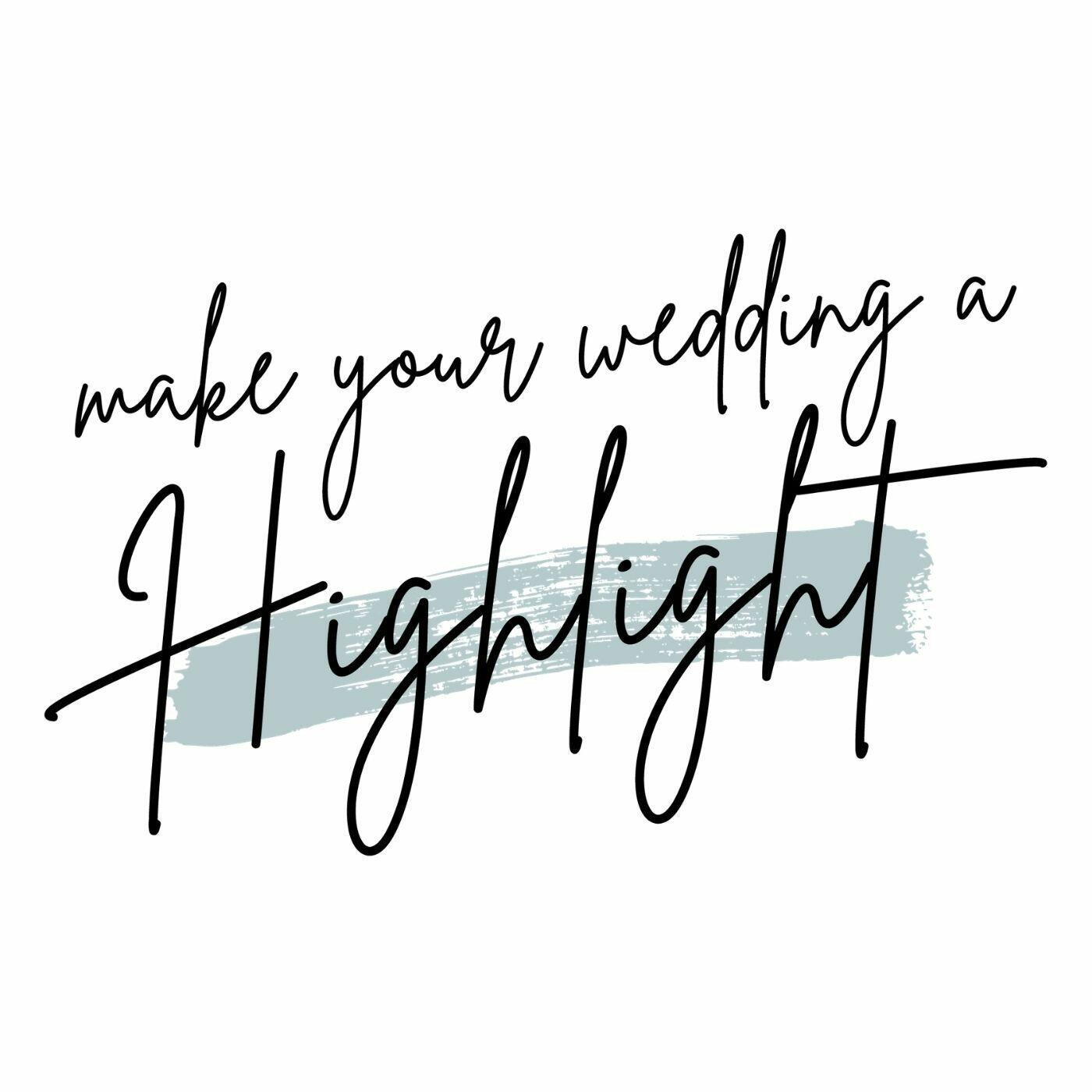 Make Your Wedding a Highlight