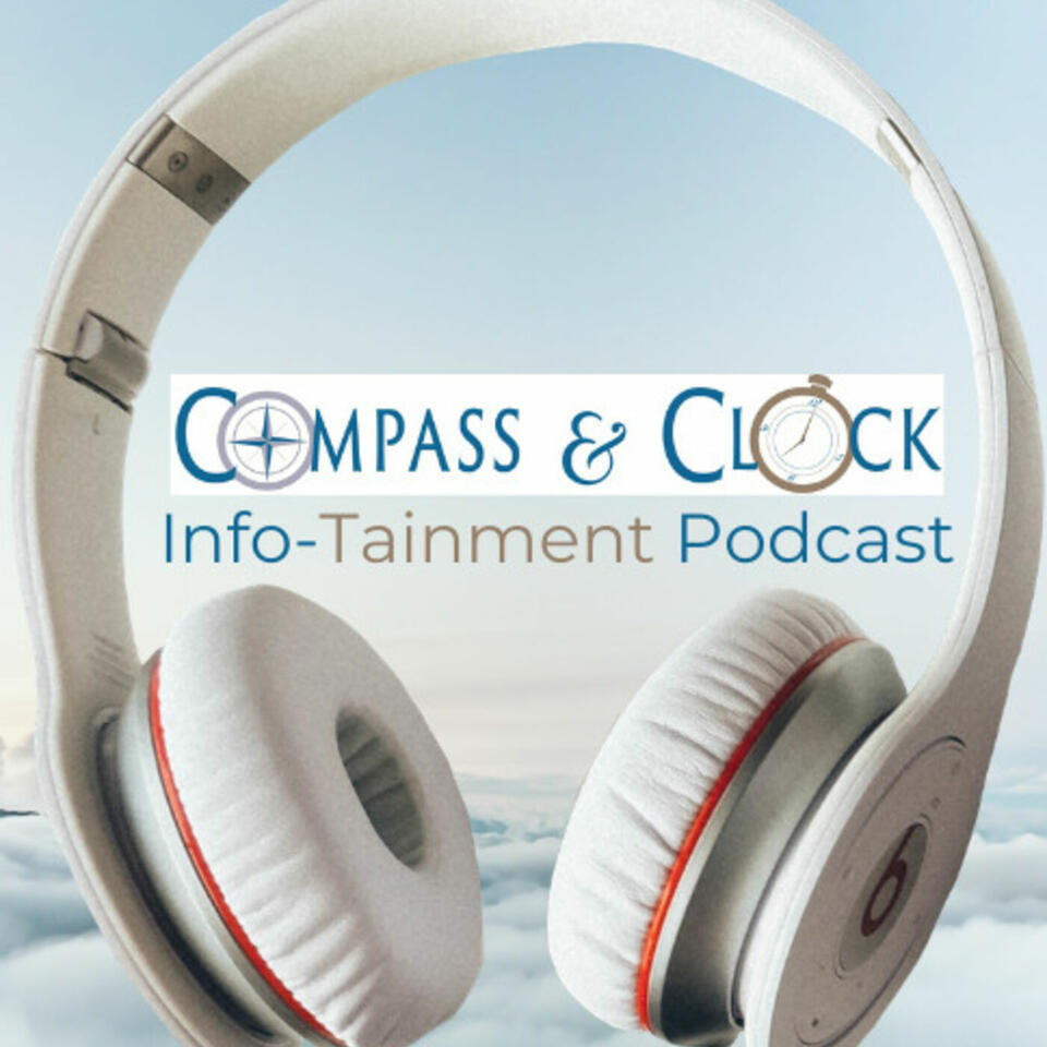 Compass & Clock Info-Tainment Podcast