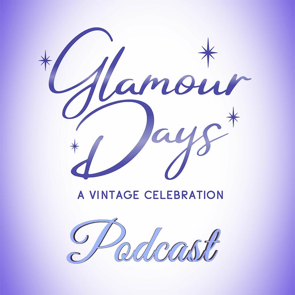 Glamour Days: A Vintage Celebration