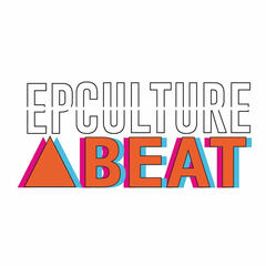 EP Culture Beat Podcast: Music, Art & You