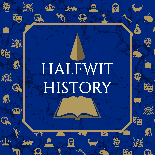 Halfwit History
