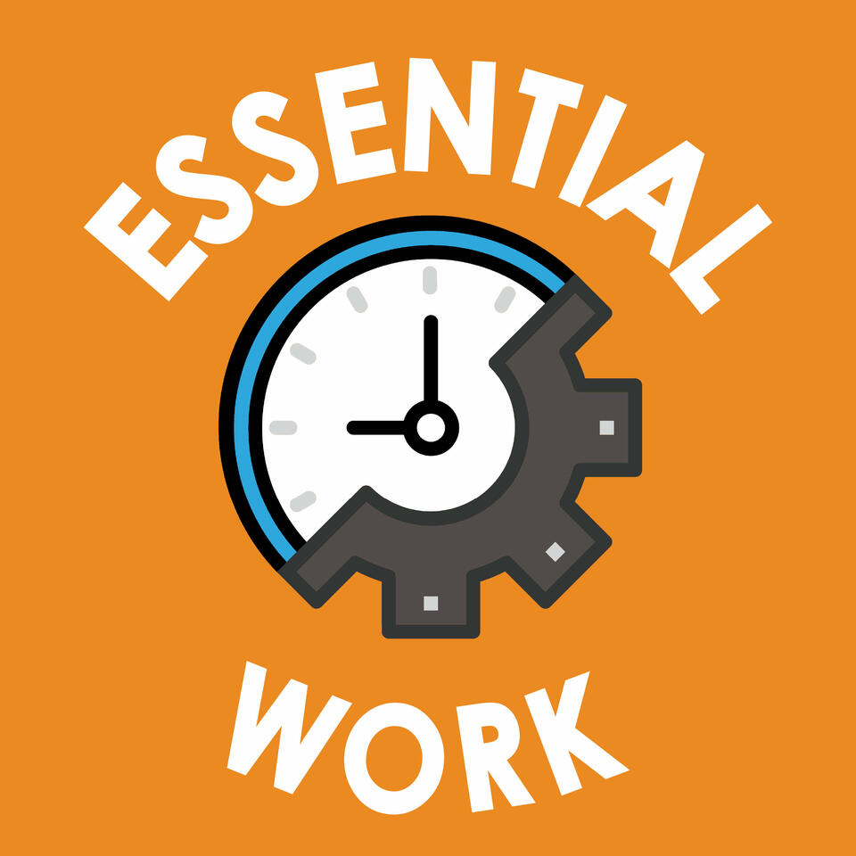 Essential Work: Exploring the Past, Present and Future of Jobs