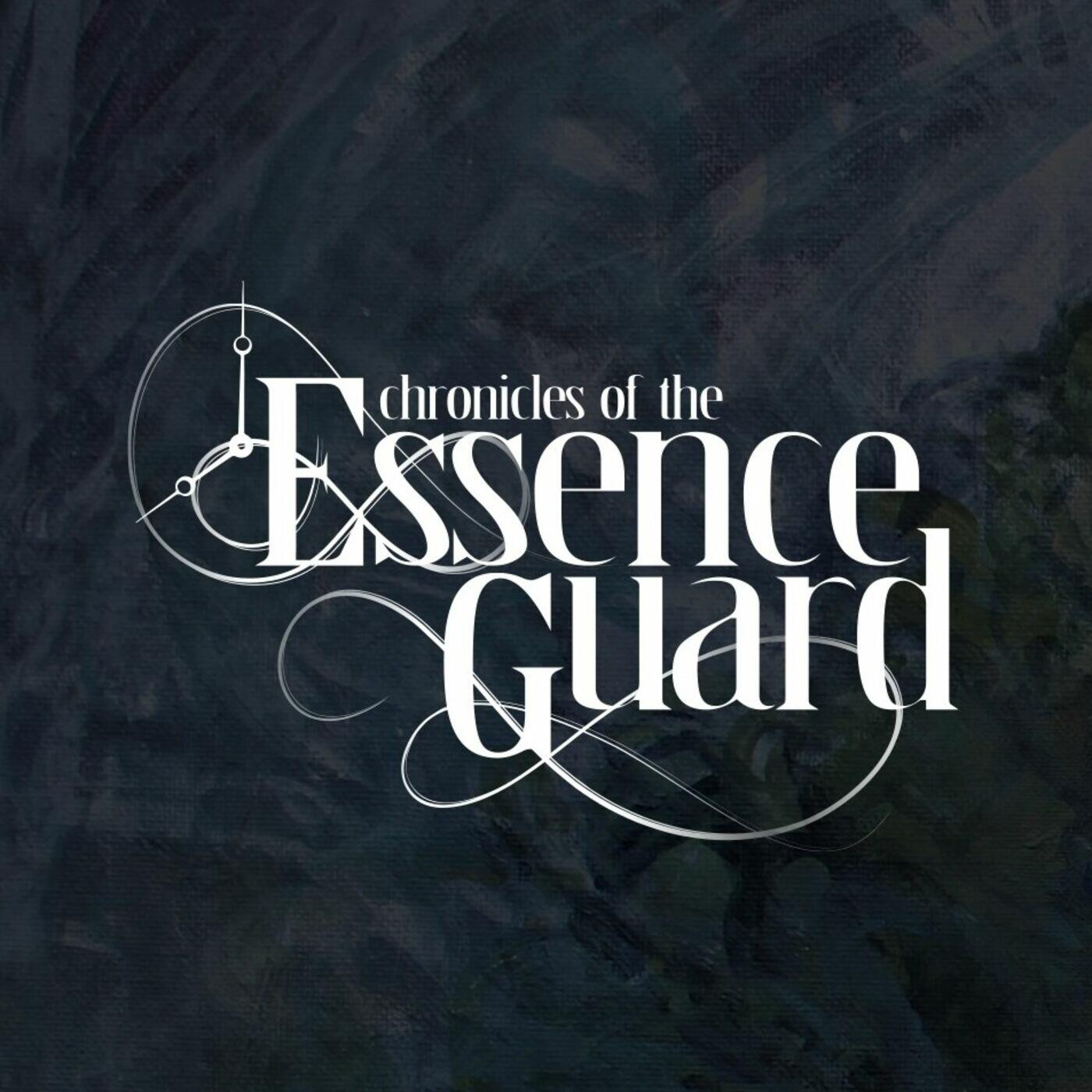 Chronicles of the Essence Guard