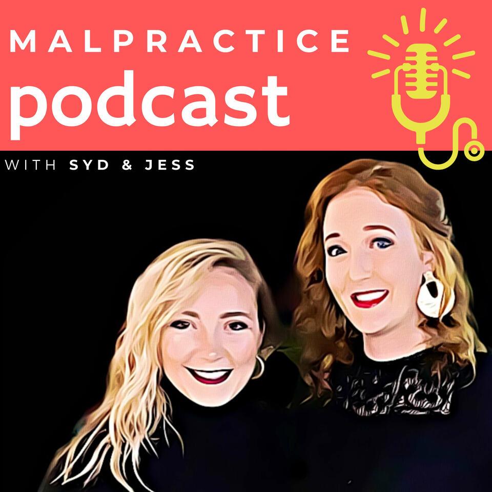 Malpractice Podcast