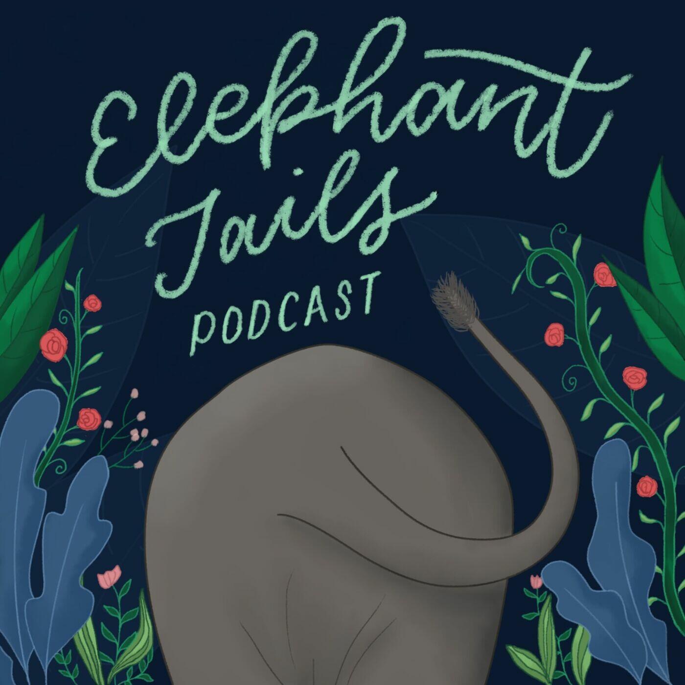Elephant Tails Podcast