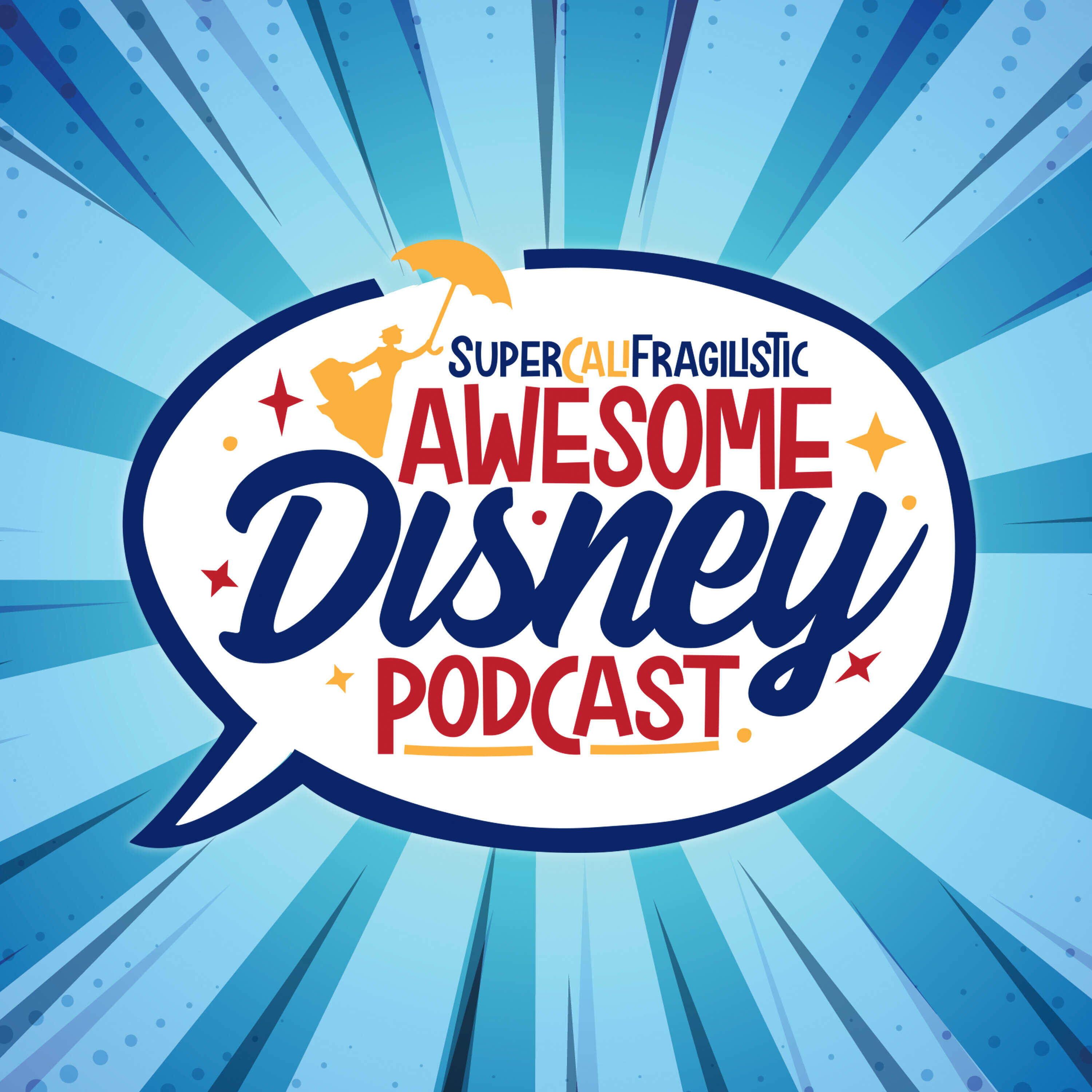 SuperCaliFragilistic Awesome Disney Podcast