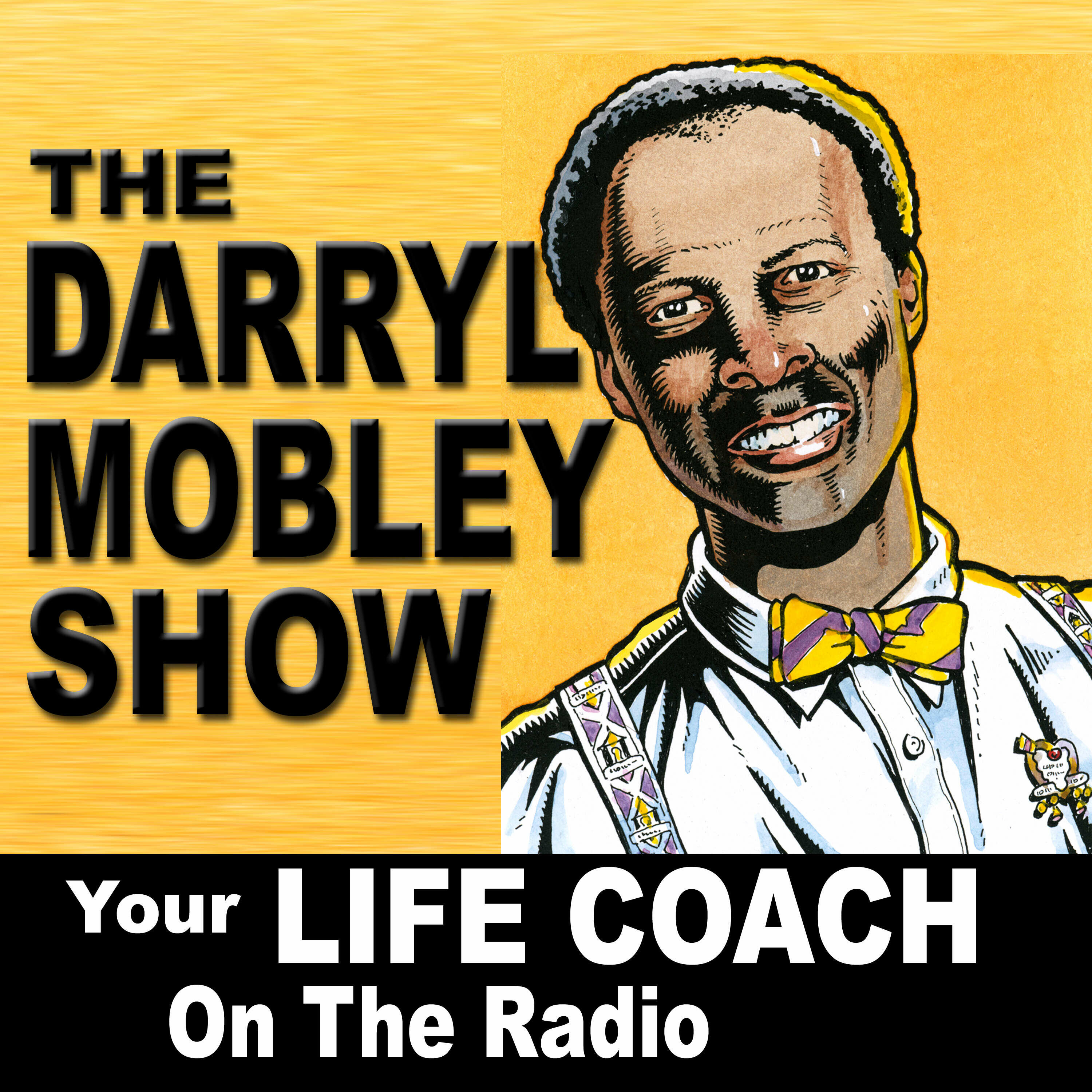 The Darryl Mobley Show: Your Life Coach On The Radio PODCAST