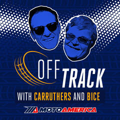 MotoAmerica Off Track with Carruthers and Bice