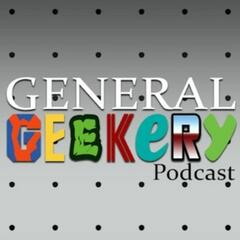 GENERAL GEEKERY Podcast