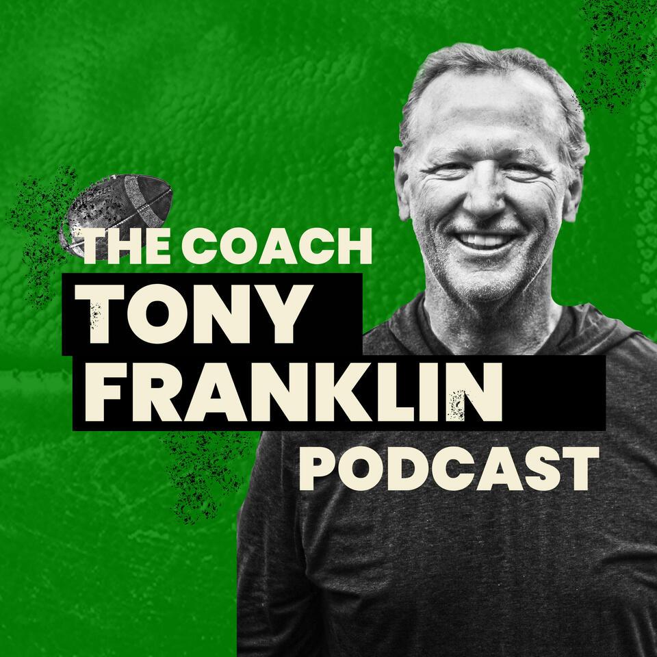 The Coach Tony Franklin Podcast