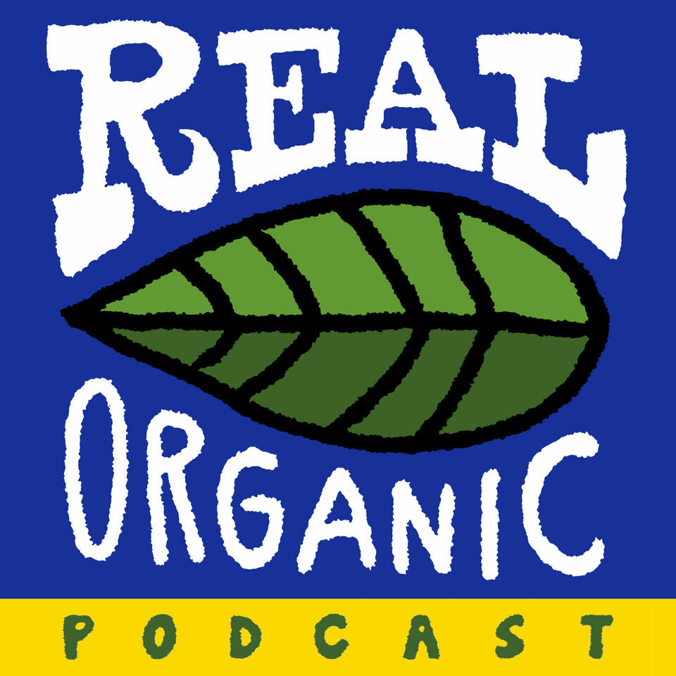 Real Organic Podcast