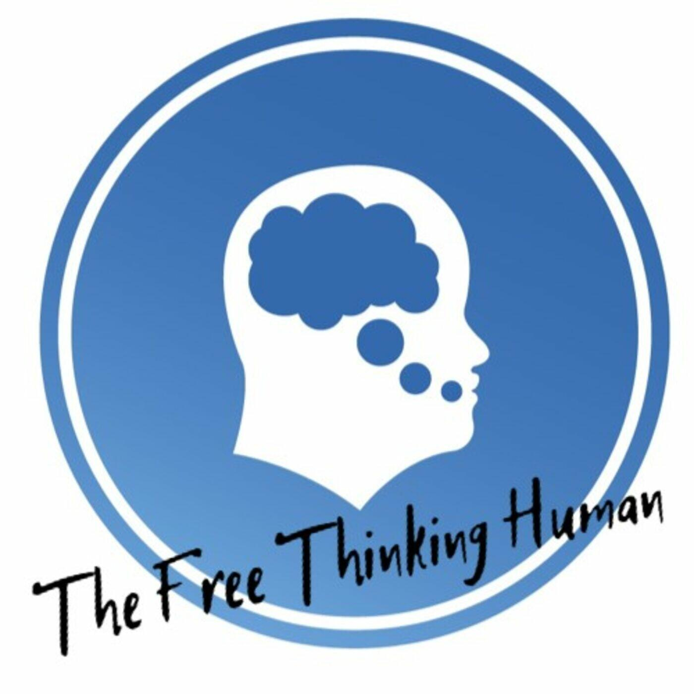 The Free Thinking Human