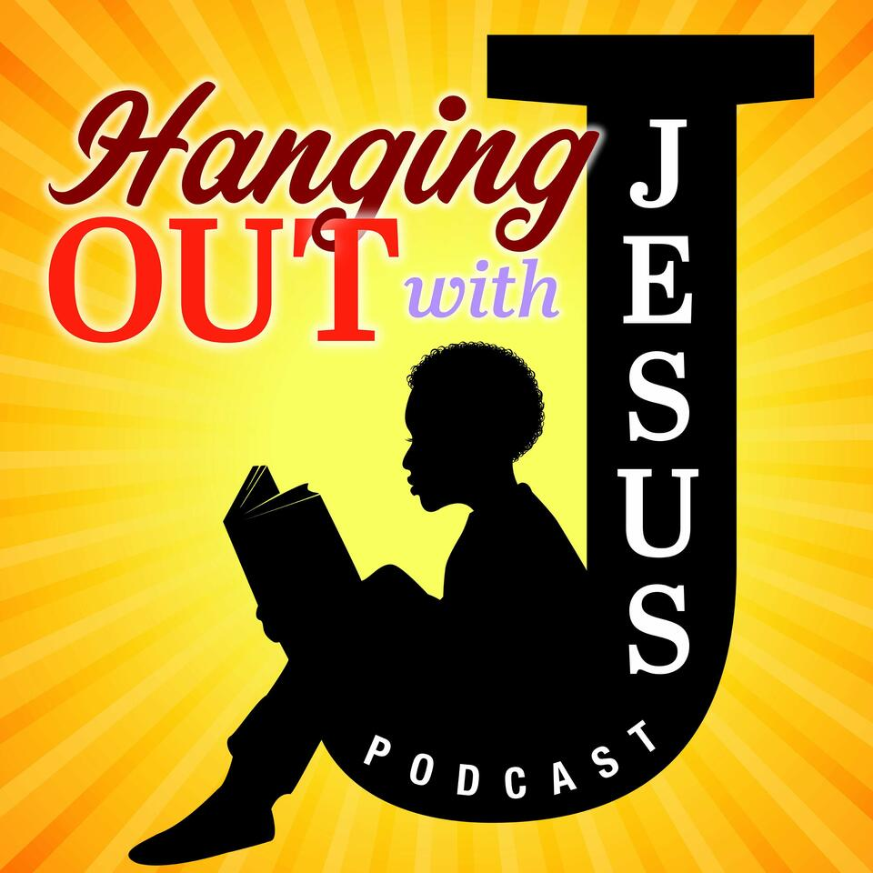 Hanging Out With Jesus Podcast