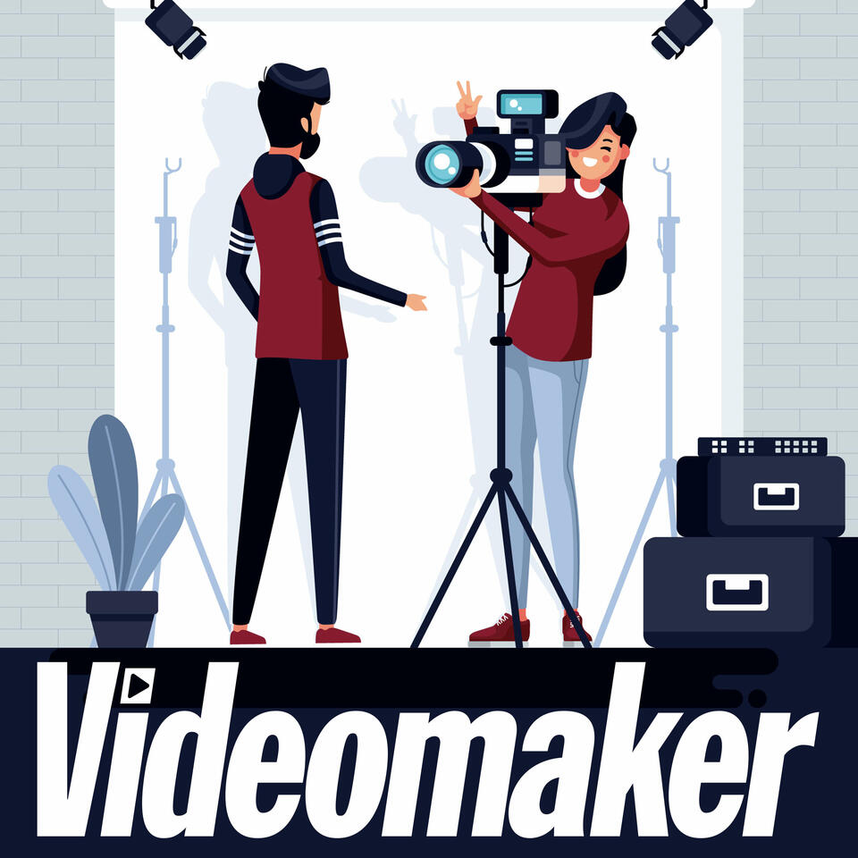 The Videomaker Podcast: Video Production Made Easy