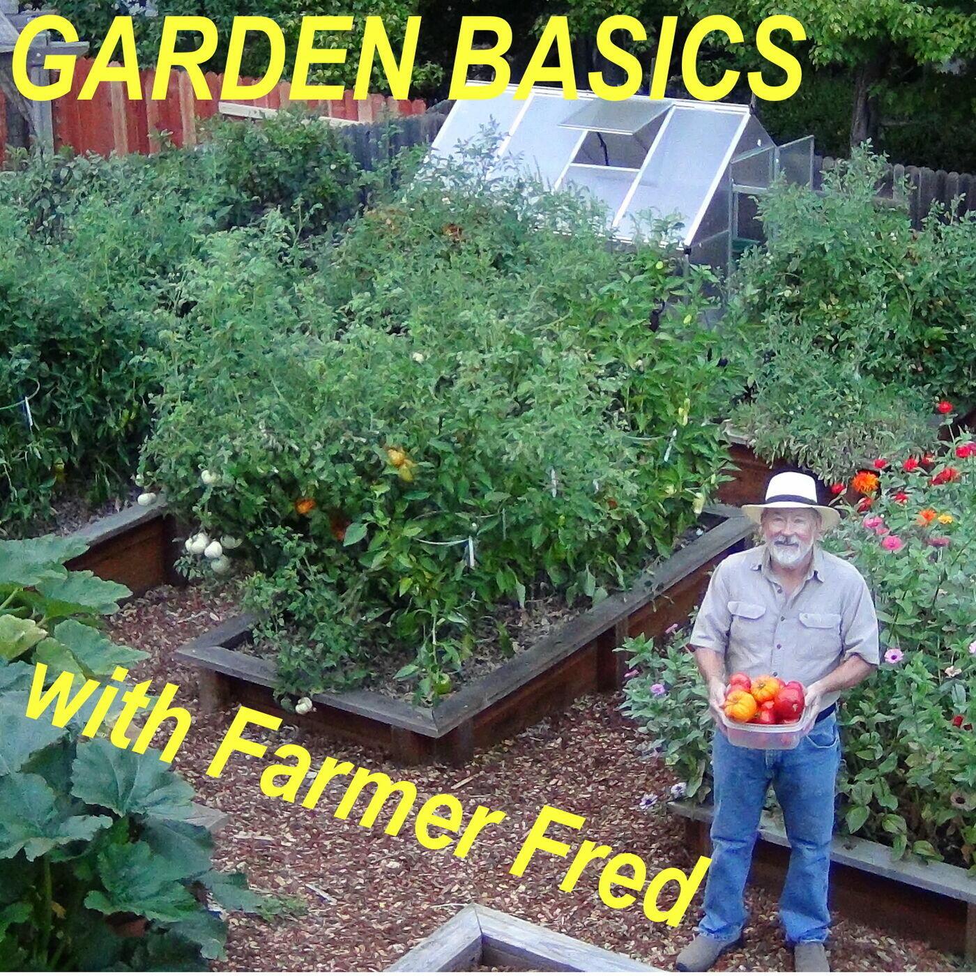 Garden Basics with Farmer Fred