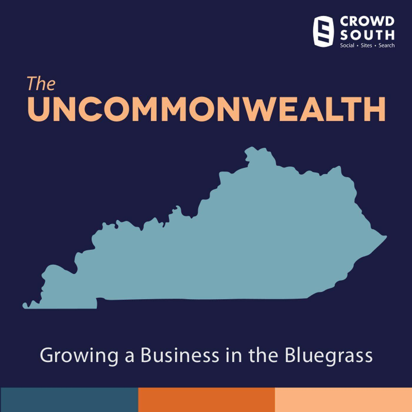 The Uncommonwealth of Kentucky: Growing A Business in the Bluegrass