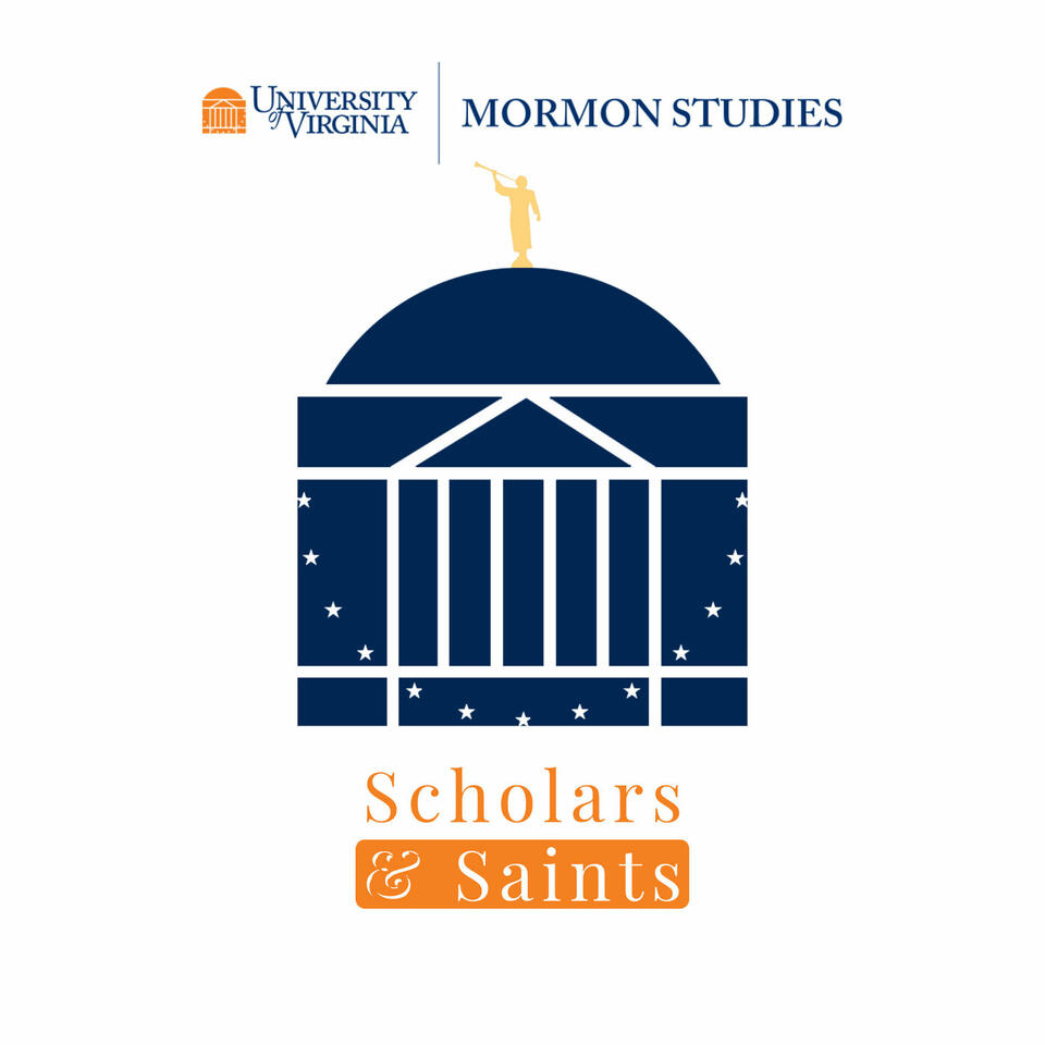 Scholars & Saints: The University of Virginia Mormon Studies Podcast