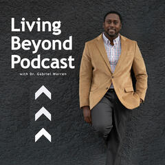 Living Beyond Podcast