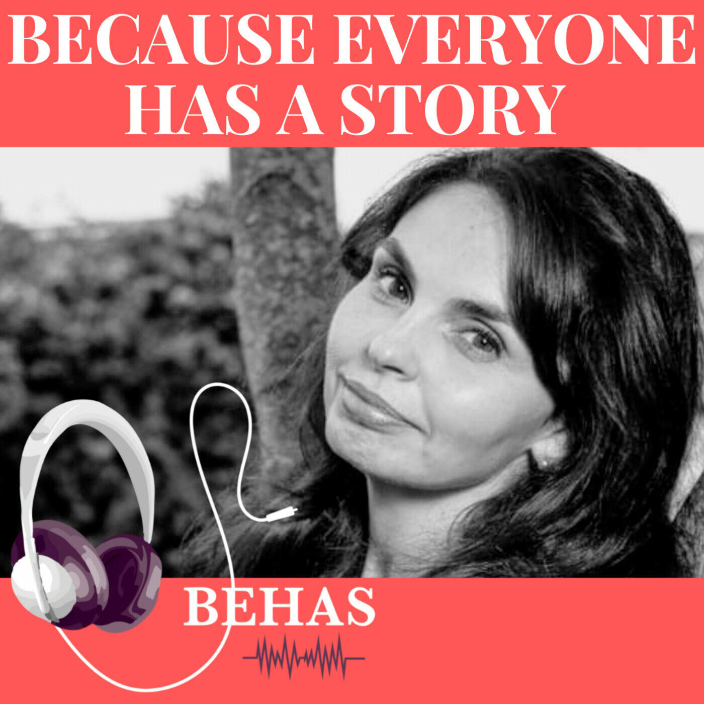 Because Everyone Has A Story - BEHAS with Daniela