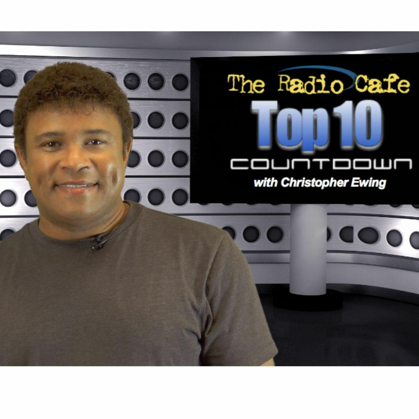 """The Radio Cafe Top 10 Countdown w/ Christopher Ewing"""