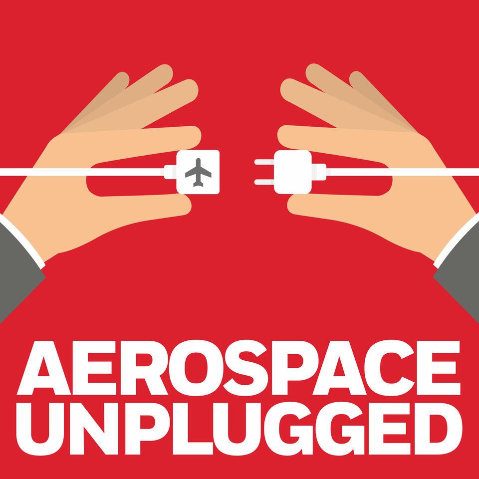 Aerospace Unplugged