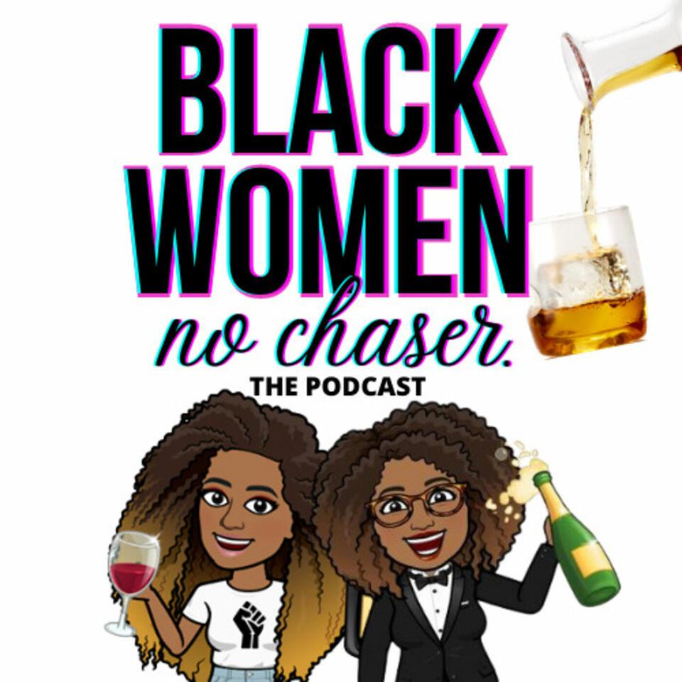 Black Women No Chaser