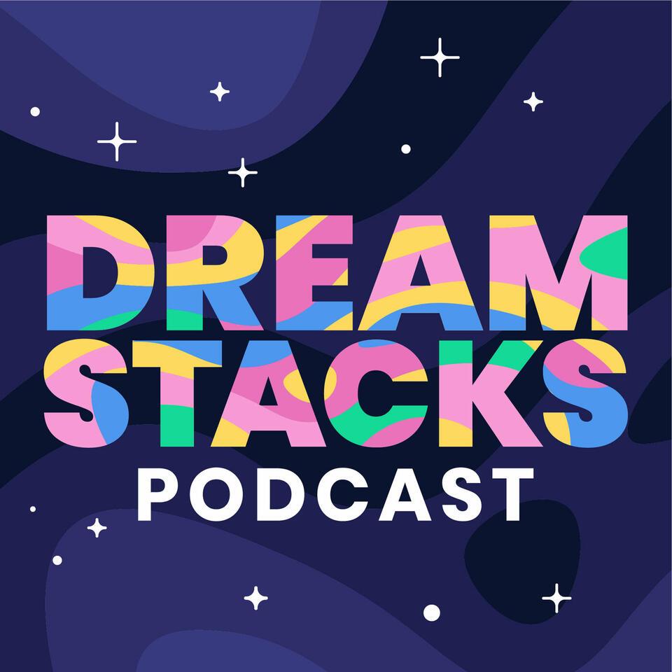 DreamStacks Podcast