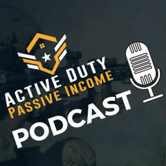 The Active Duty Passive Income Podcast