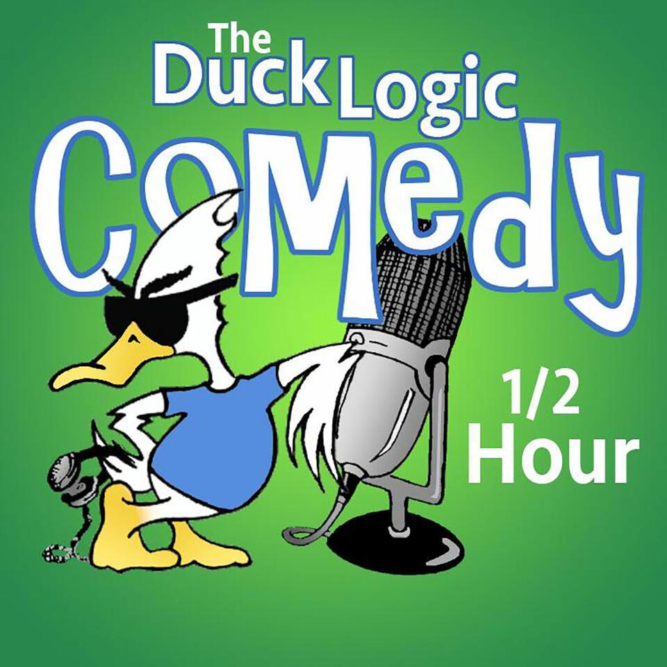 Duck Logic Comedy 1/2 Hour