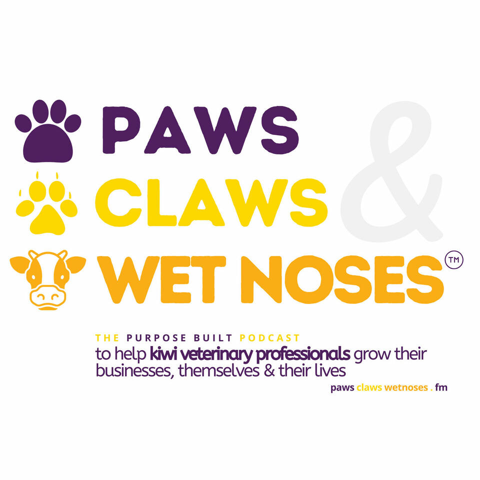 Paws Claws & Wet Noses | Veterinary Podcast