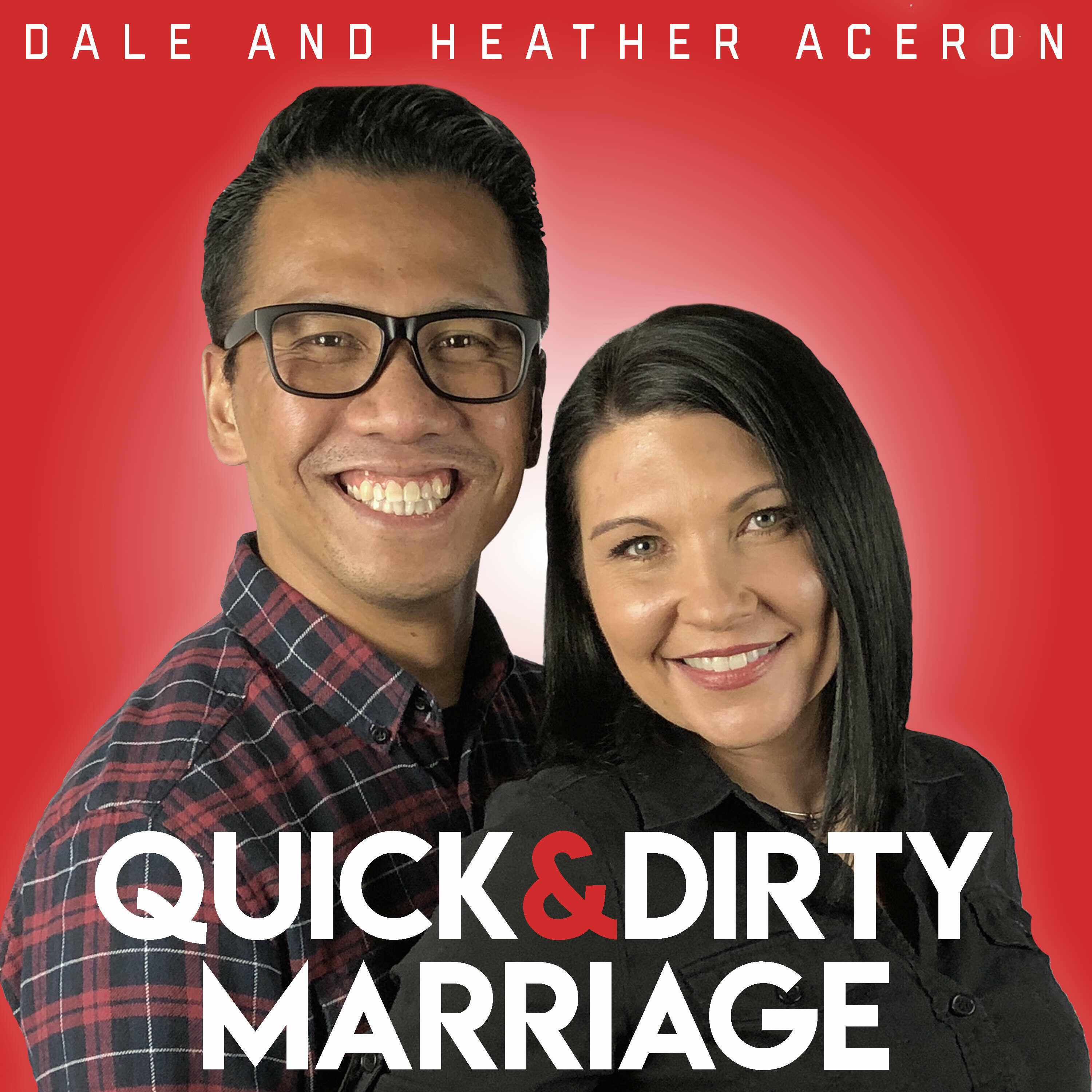 Quick and Dirty Marriage Podcast