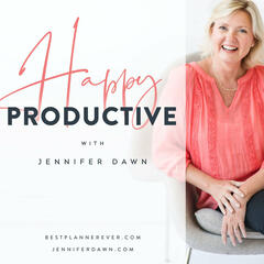 Happy Productive with Jennifer Dawn